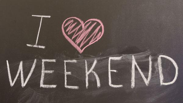 I love week end