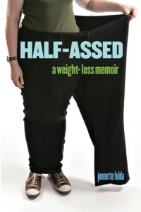 "Kindle edition of ""Half-Assed: A Weight-Loss Memoir"" is only $2.99 during February"