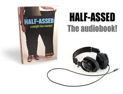 Audiobook of 'Half-Assed: A Weight-Loss Memoir'