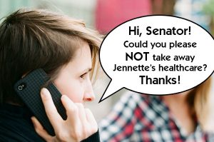 Hi, Senator! Could you please NOT take away Jennette's healthcare? Thanks!